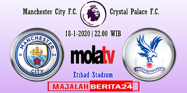 Prediksi Manchester City vs Crystal Palace — 18 Januari 2020