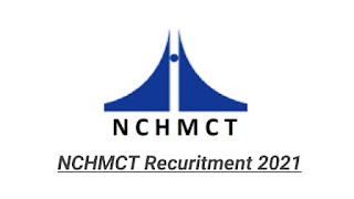 NCHMCT Recruitment 2021
