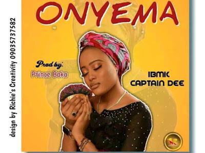 (Music) Ibmic Captain Dee_Oyema #x10sive9ja.com