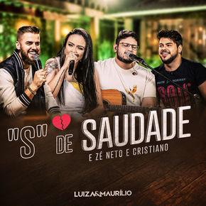 S de Saudade – Luíza e Maurílio Part. Zé Neto e Cristiano