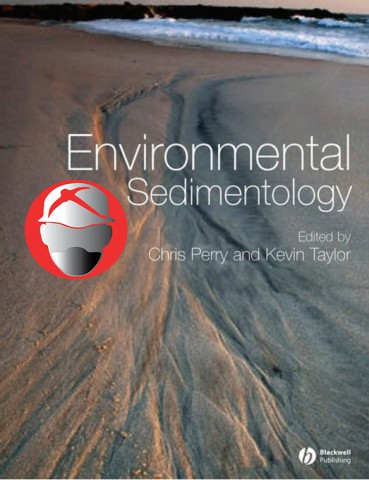 Environmental Sedimentology By Chris Perry and Kevin Taylor