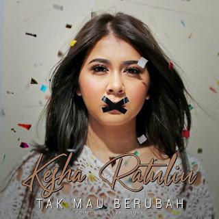 Download Lagu Mp3 Kesha Ratuliu - Tak Mau Berubah