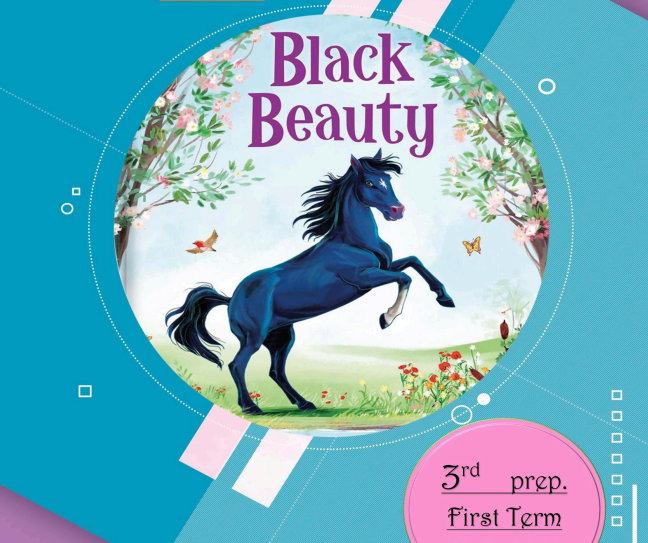 تحميل مذكرة قصة إنجليزى  Black Beauty كاملة الصف الثالث الإعدادى الترم الأول 2021