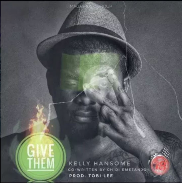 GIVE THEM By Kelly Hansome