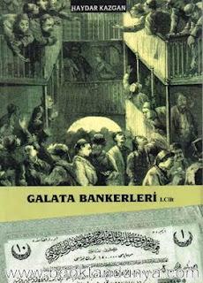 Haydar Kazgan - Galata Bankerleri 1. Cilt