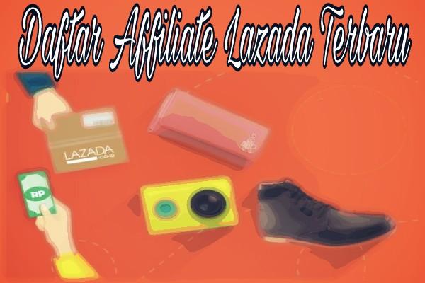 Cara Daftar Affiliate Lazada Terbaru