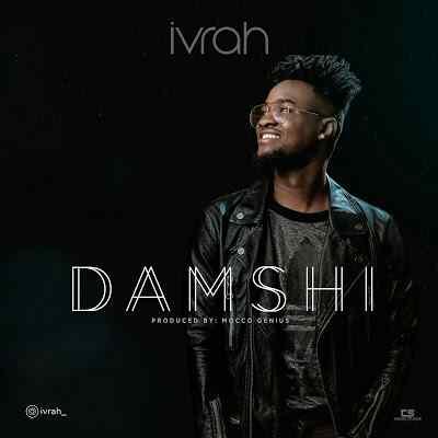 Download Mp3 | Ivrah - Damshi