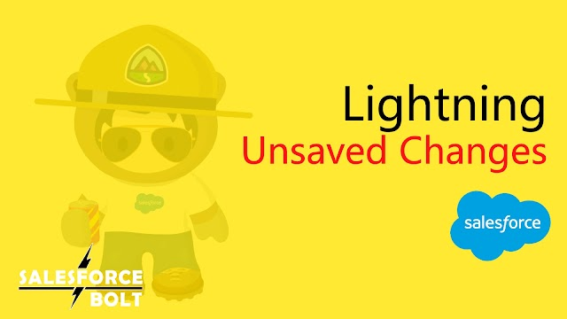What is Unsaved Changes in Lightning Component | How and where to use it ?