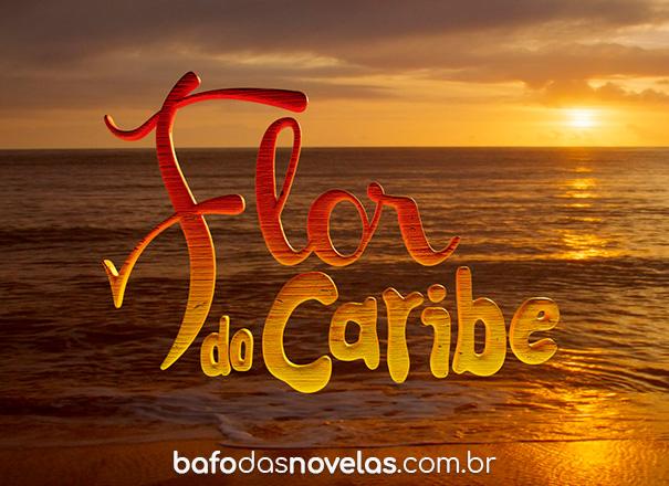 """Globo - Resumo Semanal da novela """"Flor do Caribe"""" de 22 à 27 Fevereiro 2021"""