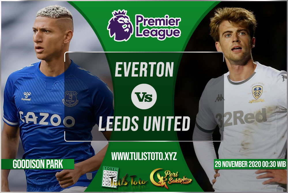Prediksi Everton vs Leeds United 29 November 2020
