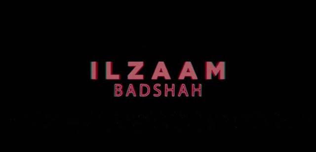ILZAAM SONG LYRICS – BADSHAH | NewLyricsMedia.Com