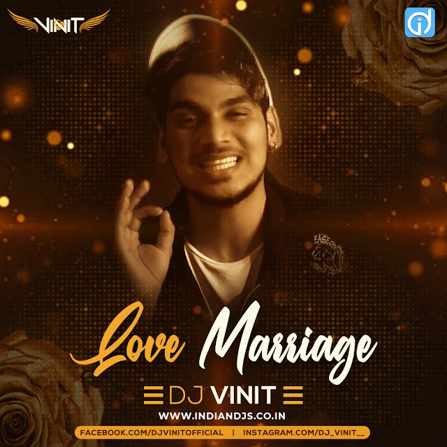 Love Marriage Dj Vinit Remix