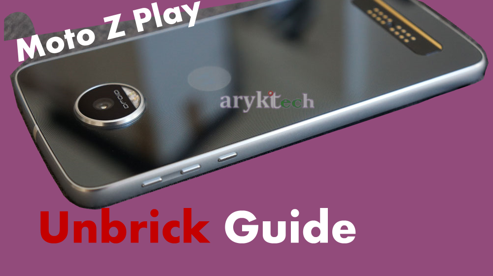 Moto Z Play Unbrick Guide