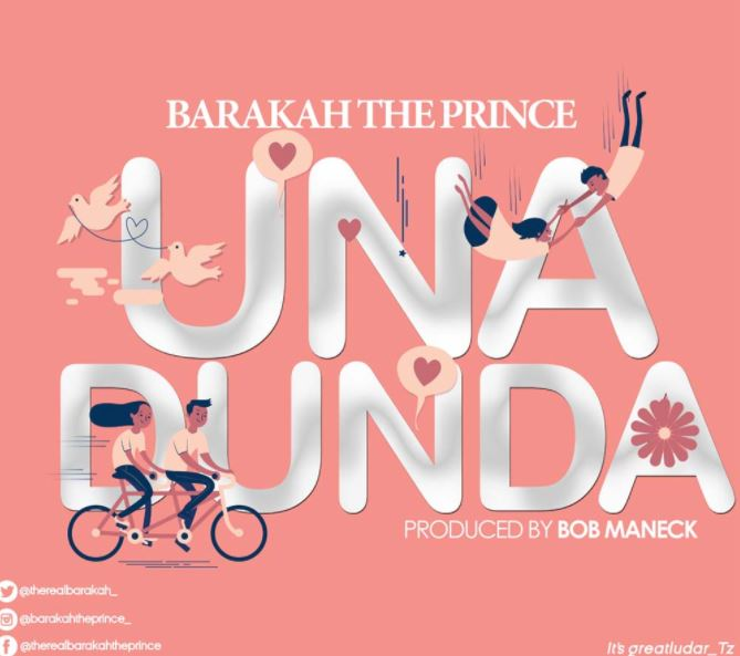 Barakah The Prince – Unadunda |Download Mp3