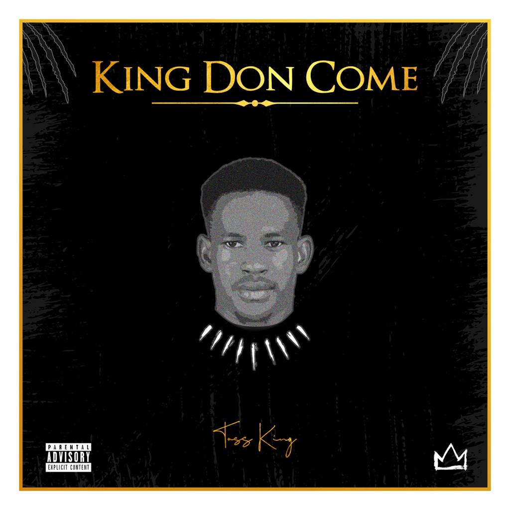 Toss King – King Don Come (EP) #Arewapublisize