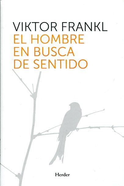 #Libro: El hombre en busca de sentido (Viktor Frankl) 10 ideas