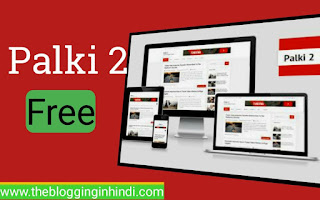 Latest Palki 2 Free SEO friendly blogger template : Responsive और Adsense Ready