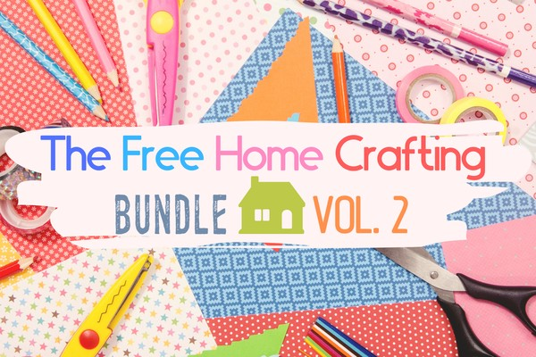 The Free Home Crafting Bundle Volume 2