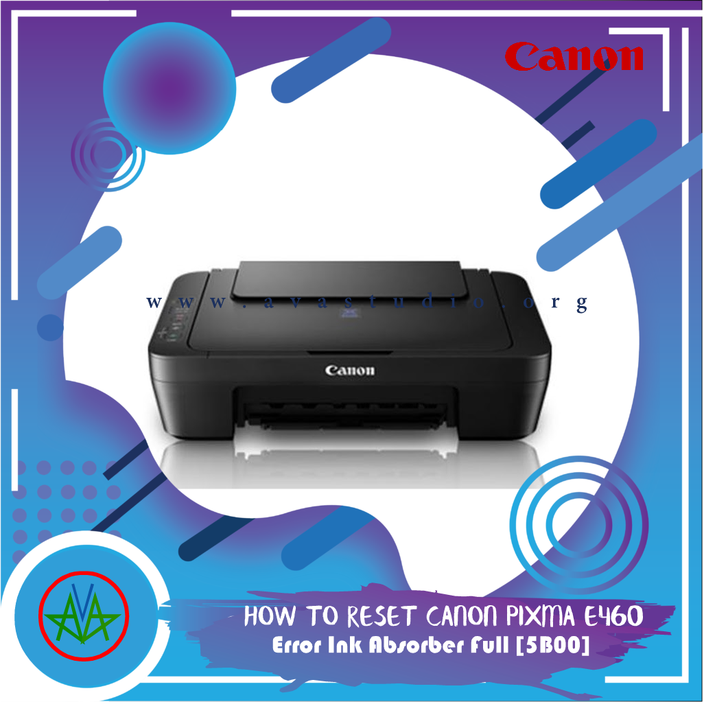 How to Reset Canon Pixma E460 Series error Ink Absorber Full [5B00]