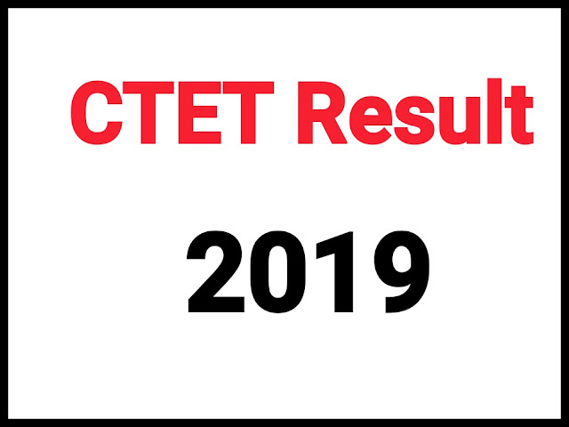 Central Teacher Eligibility Test (CTET) Result 2019 declared