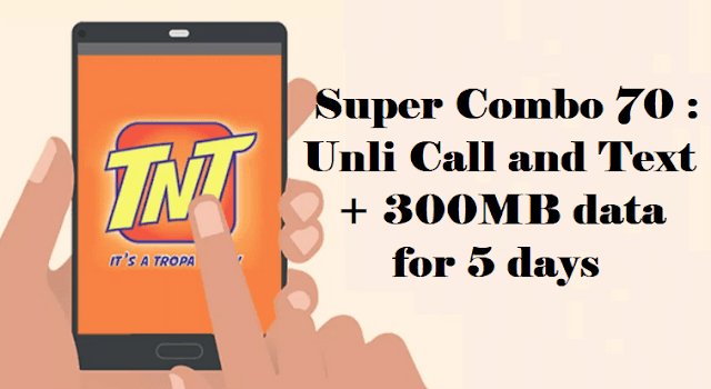 TNT Super Combo 70 : Unli Call and Text + 300MB data for 5 days