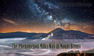 The Phenomenon Milky Way in Mount Bromo