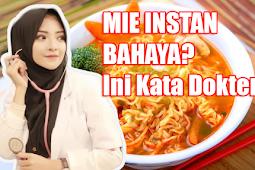 Bahaya Makan Mie Instan Setiap Hari, Ini Penjelasan Dokter Cantik !