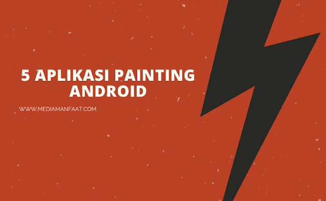 5 Aplikasi Painting Android