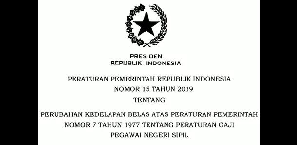 PP Nomor 15 Tahun 2019 Tentang Peraturan Gaji Pokok PNS - ASN Tahun 2019