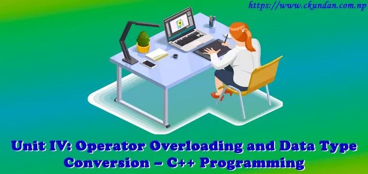 Operator Overloading and Data Type Conversion – C++ Programming