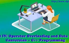 Unit IV: Operator Overloading and Data Type Conversion – C++ Programming