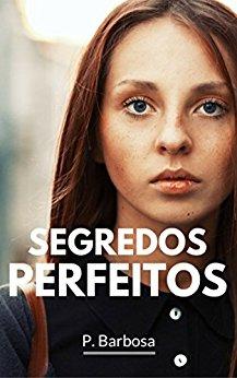 Segredos Perfeitos - P. Barbosa