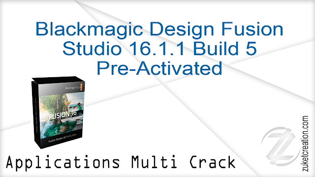 Blackmagic Design Fusion Studio 16.1.1 Build 5 Pre-Activated