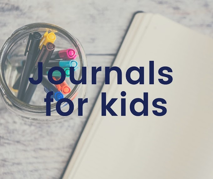 Our favourite journals for children (body positivity, travel, growth mindset, etc)