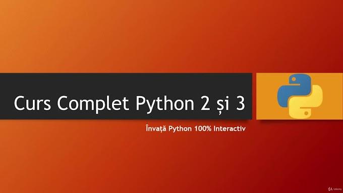 Curs Complet Python 2 și 3 - Învață Python 100% Interactiv