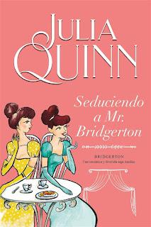 Seduciendo a Mr Bridgerton | Los Bridgterton #4 | Julia Quinn
