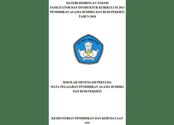 Materi Mapel Pendidikan Agama Buddha dan Budi Pekerti (Materi Bimbingan Teknis Fasilitator dan Instruktur Kurikulum 2013 SMP Tahun 2018)
