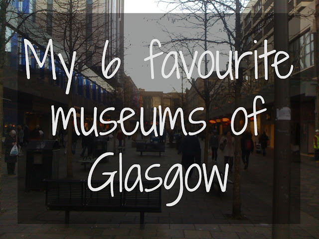 {ErinOutandAbout} 6 Favourite Museums of Glasgow