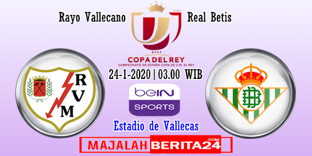 Prediksi Rayo Vallecano vs Real Betis — 24 Januari 2020