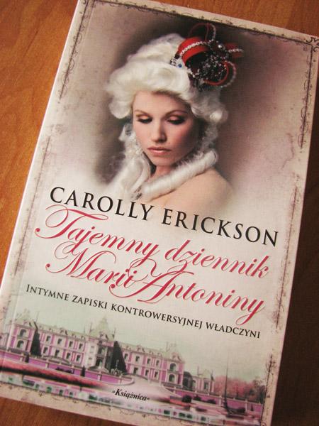 """Tajemny dziennik Marii Antoniny""  Carolly Erickson - recenzja"