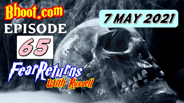 Bhoot.Com by Rj Russell Episode 65 -7-May-2021 bhooture.xyz