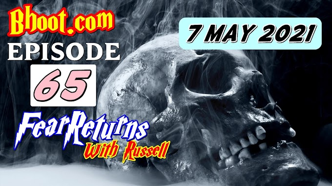 Bhoot.Com by Rj Russell Episode 65 - 7 May , 2021 (23-04-2021) Download