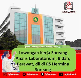 Lowongan Kerja Soreang  Analis Laboratorium, Bidan, Perawat, dll di RS Hermina Soreang