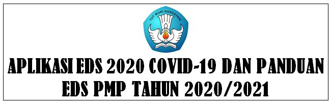 Download Aplikasi EDS 2020 Covid-19 dan Panduan Aplikasi EDS PMP Tahun 2020/2021