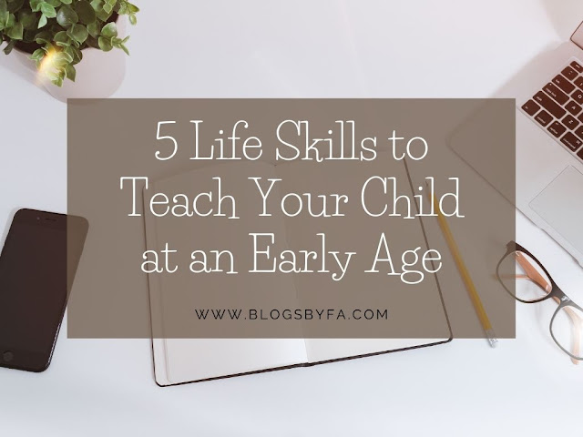 5 Life Skills to Teach Your Child at an Early Age