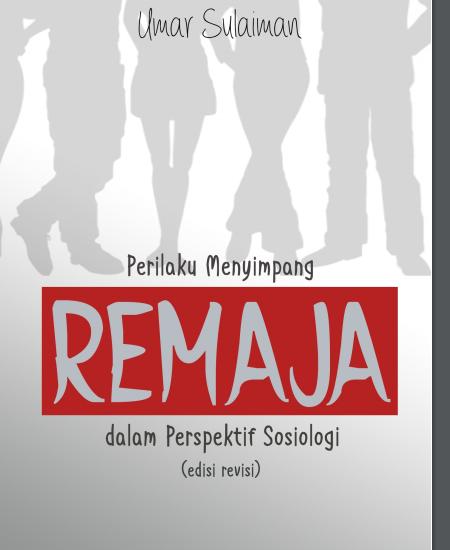 Buku Perilaku Menyimpang Remaja dalam Perspektif Sosiologi (Edisi Revisi) (Download PDF Gratis !!!!)