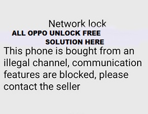 ALL TESTED FIRMWARE: OPPO COUNTRY LOCK UNLOCK INSTANT ALL MODEL FREE