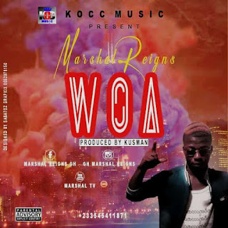 Marshal Reigns - Woa (Prod. By Kussman)