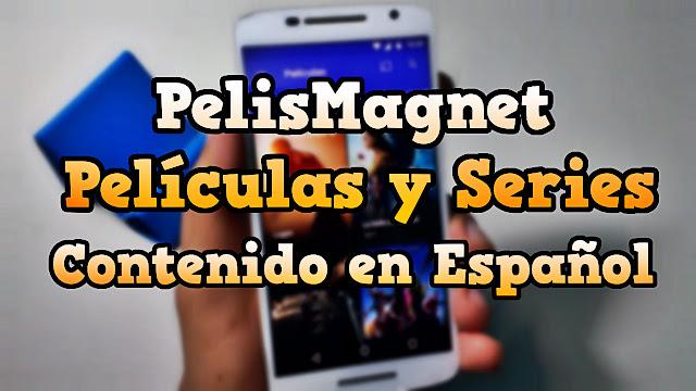 Pelis Magnet - Ver películas y series en español gratis para Android