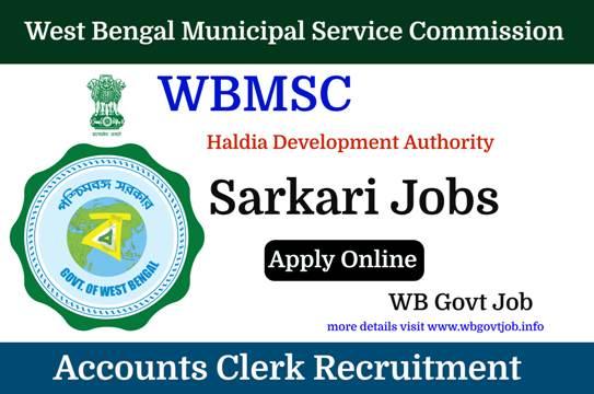 Accounts Clerk recruitment under Haldia Development Authority.
